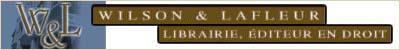 Wilson & Lafleur - Librairie, Éditeur en Droit