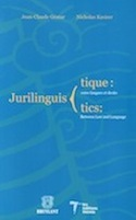 Couverture du livre Jurilinguistique : entre langues et droits — Jurilinguistics: Between Law and Language